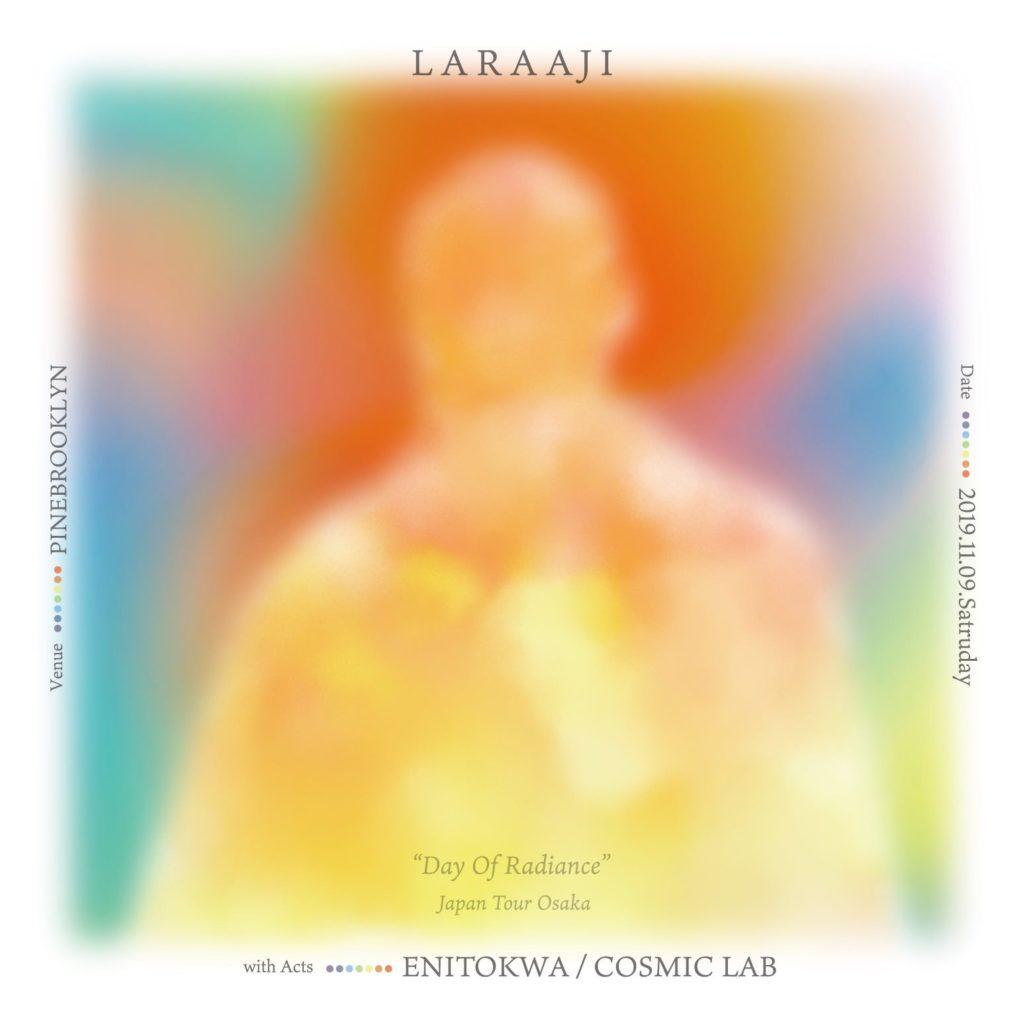 "LARAAJI ""Day Of Radiance"" JAPAN TOUR、大阪公演は昼=WS・夜=LIVEの2部制。会場は福島のPINE BROOKLYN"